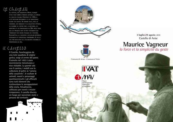 Maurice Vagneur, la force et la simplicité du geste (Avise, 3 luglio - 29 agosto 2010)
