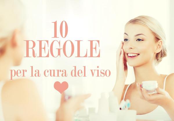 Routine quotidiana per la cura del viso: 10 regole d'oro